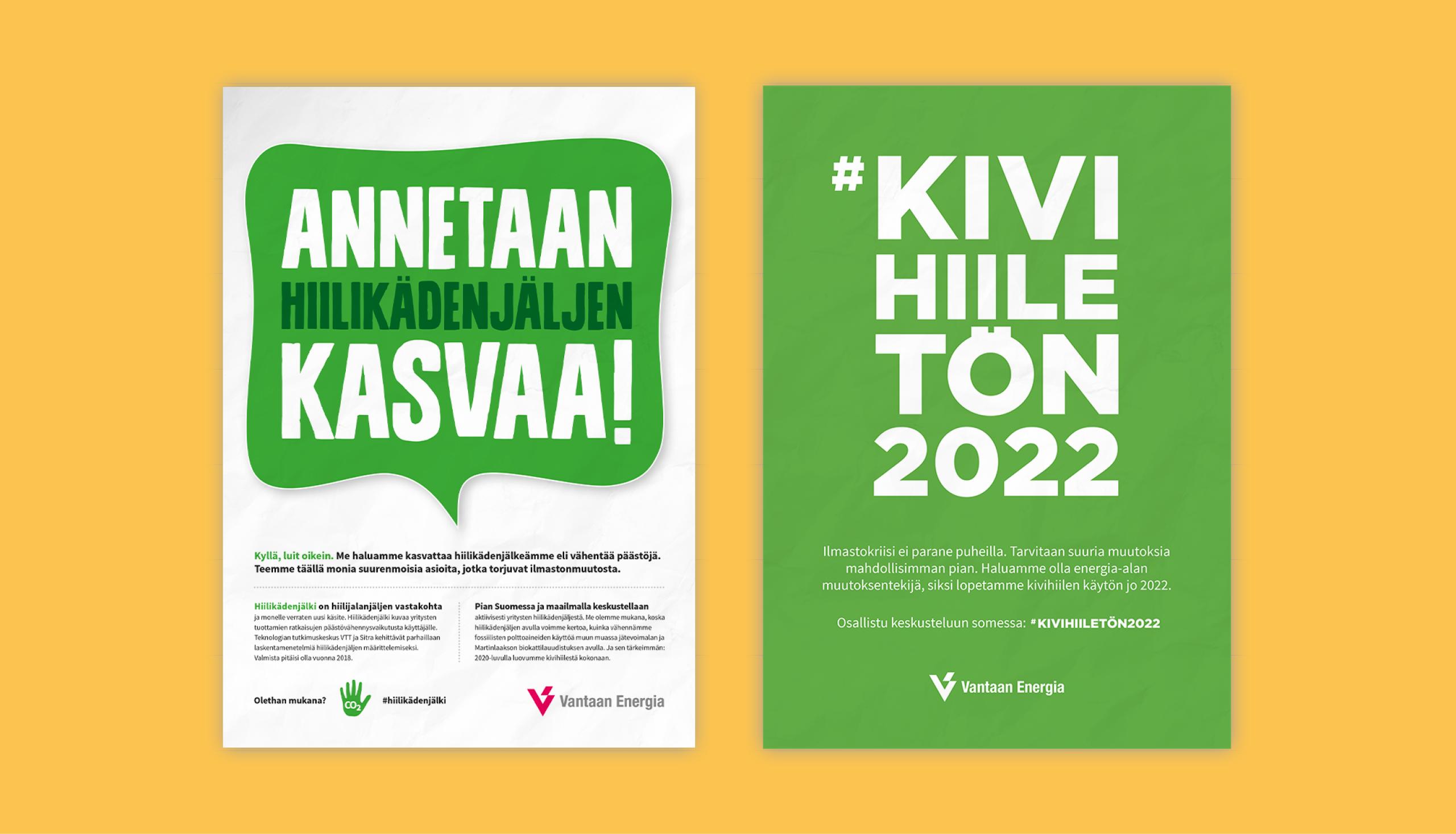 """Kaksi esimerkkiä julisteista, joissa lukee muun muassa """"Annetaan hiilikädenjäljen kasvaa"""" ja """"Kivihiiletön 2022"""""""