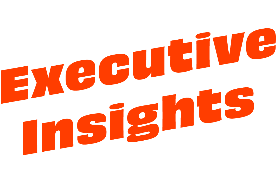 Executive Insights Newsletter